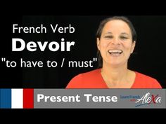 Devoir (to have to) — Present Tense (French verbs conjugated by Learn French With Alexa) - YouTube