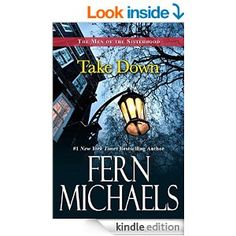 Take Down (The Men of the Sisterhood Book 3) by Fern Michaels. Cover image from amazon.com.  Click the cover image to check out or request the romance kindle.