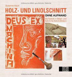 Holz und Linolschnitt ohne Aufwand: Die Technik in Detail- und Schritt-für-Schritt-Bildern von Susanne Haun, http://www.amazon.de/dp/3863551591/ref=cm_sw_r_pi_dp_XVWKsb0MS8V6Z