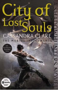 City of Lost Souls (The Mortal Instruments #5) by Cassandra Clare - September 1st 2015 by Margaret K. McElderry Books