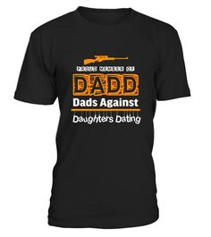 Proud Member Of Dadd Dads Against Daughters Dating T Shirts Father Gift Tee Dating Apps, Funny Dating Quotes, Date Outfits, Gifts For Father, Winter Outfits, Dads, Daughters, Mens Tops, T Shirt