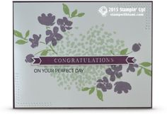 Congratulations, on your perfect day! Here's a beautiful wedding card. Created with Stampin Up's Sheltering Tree, Painted Petals and Occasions 4 You stamp sets. This is a simple, elegant and classic card. Congratulations Wedding Card