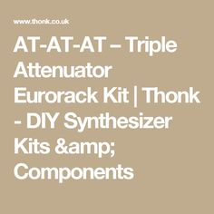 AT-AT-AT – Triple Attenuator Eurorack Kit | Thonk - DIY Synthesizer Kits & Components