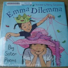 Emma Dilemma - a lovely poetry book about the relationship between big sisters and little sisters!