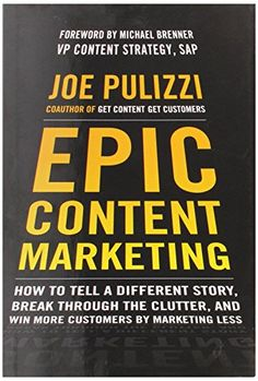 Epic Content Marketing: How to Tell a Different Story, Break through the Clutter, and Win More Customers by Marketing Less by Joe Pulizzi http://www.amazon.com/dp/0071819894/ref=cm_sw_r_pi_dp_zI26wb1H12JWC