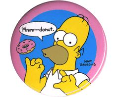 Mmm Donut Button Homer Simpson grabs for his favorite food-a donut. The Simpsons.