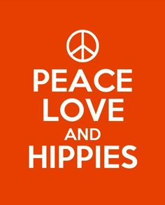 ☮ American Hippie Quotes ~ Peace Love and Hippies