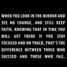 Truth!  Keep going!  You're getting stronger physically and mentally!