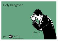 Search results for 'hangover' Ecards from Free and Funny cards and hilarious Posts | someecards.com