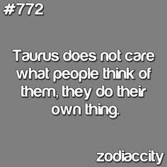 Taurus does not care what people think of them, they do their own thing. Taurus Bull, Taurus And Scorpio, Taurus Traits, Astrology Taurus, Taurus Quotes, Zodiac Signs Taurus, Taurus Woman, Taurus And Gemini, Zodiac Facts