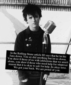 For those of us who do suffer from addiction and struggle with it... from those of us who struggle with pain and have a hard time reaching out. You sir are still an inspiration. Thank you Billie Joe for being human and admitting it.~Jazeebelle