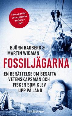 Fossiljägarna, pocket: En berättelse om besatta vetenskapsmän och fisken som klev upp på land. Skriven av Björn Hagberg och Martin Widman. Från Historiska Media.