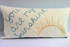 Hand-Embroidered Accent Pillow Cover - You Are My Sunshine - Throw Pillow Cushion. $58.00, via Etsy.