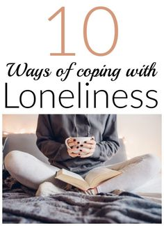 Ways To Cope With Loneliness 10 great ideas for coping with great ideas for coping with loneliness. Coping With Loneliness, Loneliness Quotes, Feeling Of Loneliness, Coping With Depression, Feeling Lonely, How To Combat Loneliness, Happy Mom, Happy Life, Learning To Be Alone