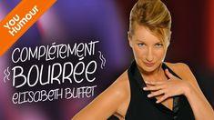 ELISABETH BUFFET - Complètement bourrée Elisabeth, Buffet, Sketchs, Comedy, News, Youtube, Books, Passion, Stand Up Comedians