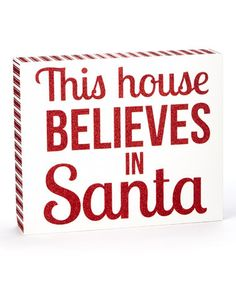 Look at this #zulilyfind! 'This House Believes in Santa' Box Sign by DEI #zulilyfinds