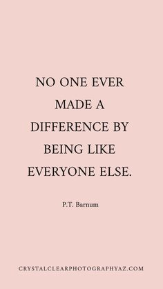 No one ever made a difference by being like everyone else. for Entrepreneur Motivation & Quotes! No one ever made a difference by being like everyone else. Quotes Dream, Life Quotes Love, Quotes To Live By, Me Quotes, Status Quotes, Strong Quotes, Change Quotes, Crush Quotes, Attitude Quotes