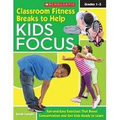 Classroom Fitness Breaks To Help Kids Focus E-Books
