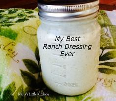 Nana's Little Kitchen: My Best Ranch Dressing Ever S or E - https://www.facebook.com/nanaslittlekitchen