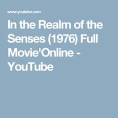 In the Realm of the Senses (1976) Full Movie'Online - YouTube