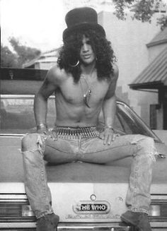 Slash - Saul Hudson. S) Always thought he was SEXY!!!!
