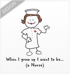 I want to be a nurse.