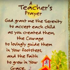 Teacher's Prayer-- i love this.... I say something like this during the moment of silence, but this would be nice to have as a reminder on those stressful days!