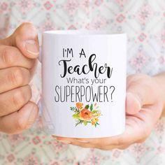 "Teacher gifts ""i'm a teacher what's your superpower?"" coffee mug, teacher appreciation gifts, teacher quotes, teacher end of year gift MU211 by artRuss on Etsy"