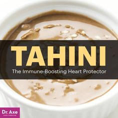 Tahini: 6 Benefits for Heart Health, Immunity & More - Dr. Axe