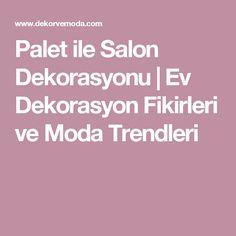 Palet ile Salon Dekorasyonu | Ev Dekorasyon Fikirleri ve Moda Trendleri