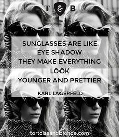 Sunglasses are like eyeshadow They make everything look younger & prettier Home Quotes And Sayings, Quotes To Live By, Oliver Goldsmith Sunglasses, Vision Quotes, Stem Challenge, Eye Quotes, Vintage Quotes, Clever Quotes, Jewelry Quotes