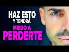 Cómo Hacer que un Hombre tenga Miedo a Perderte y Se Esfuerce Más Por Ti | 3 Pasos - YouTube