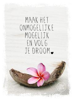 Maak het onmogelijke mogelijk en volg je droom <3 www.loveinabox.nl