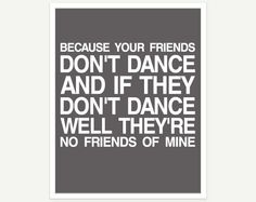 {Safety Dance - if they don't dance...} classic.