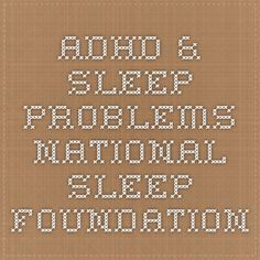 ADHD & Sleep Problems - National Sleep Foundation