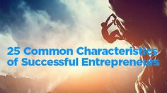 25 successful characteristics of an entrepreneur from planning, money management, to customer retention. Learn how to start, operate, and grow a profitable home business.