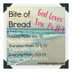 Bite of Bread: God Loves You Psalm 103