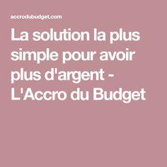 La solution la plus simple pour avoir plus d'argent - L'Accro du Budget