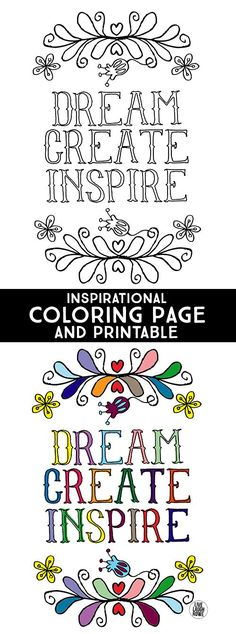 Dream Create Inspire.  Inspirational Coloring Page for kids of all ages.  Not a fan of coloring?  No worries, a printable is available too! www.livelaughrowe.com #printable