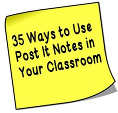 35 Uses for Post It Notes in the Classroom | Minds in Bloom