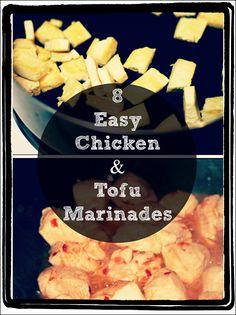 8 Easy Chicken or Tofu Marinades (incl. Thai, lime, Asian, Mexican, teriyaki, Persian, balsamic)