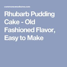 Rhubarb Pudding Cake (Plus 9 More Yummy Rhubarb Recipes) Rhubarb Desserts, Strawberry Rhubarb Pie, Rhubarb Recipes, Fruit Recipes, Baking Recipes, Cake Recipes, Dessert Recipes, Recipies, Dessert Ideas
