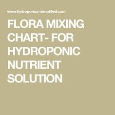 FLORA  MIXING CHART- FOR HYDROPONIC NUTRIENT SOLUTION