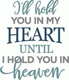 Silhouette Design Store - View Design i'll hold you in my heart phrase Silhouette Projects, Silhouette Design, Sympathy Quotes, Sympathy Cards, Sad Quotes, Love Quotes, Inspirational Quotes, Vinyl Quotes, Qoutes