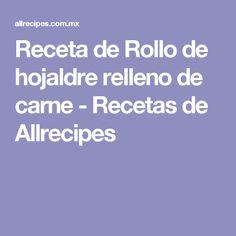 Receta de Rollo de hojaldre relleno de carne - Recetas de Allrecipes
