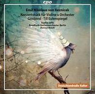 Emil Nikolaus von Reznicek: Konzertstück für Violine & Orchester; Goldpiroll; Till Eulenspiegel