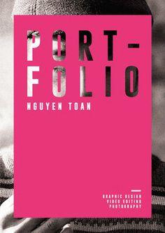 Nguyen Toan - Portfolio 2015  Graphic Designer Video Editing Photography