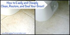 How to Clean, Refresh, and Seal Your Grout (Easily and Cheaply!)
