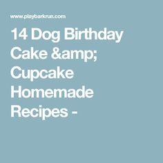 14 Dog Birthday Cake & Cupcake Homemade Recipes -