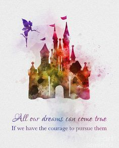 Castle mixed media - dreams can come true by rebecca jenkins. Disney Princess Quotes, Disney Movie Quotes, Arte Disney, Disney Art, Frases Disney, Magical Quotes, Dreamy Quotes, Art Prints Quotes, Quote Paintings